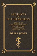Archives of the Heathens Vol. I
