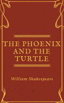 The Phoenix and the Turtle (Annotated)