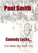 Comedy Locks (To Walk the Path 10)