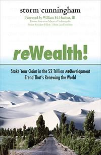 ReWealth!:StakeYourClaiminthe$2TrillionDevelopmentTrendThat'sRenewingtheWorld
