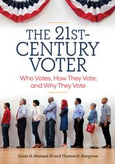 The21st-CenturyVoter:WhoVotes,HowTheyVote,andWhyTheyVote[2volumes]