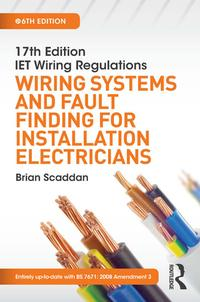 17thEditionIETWiringRegulations:WiringSystemsandFaultFindingforInstallationElectricians,6thed