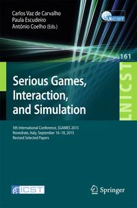 SeriousGames,Interaction,andSimulation5thInternationalConference,SGAMES2015,Novedrate,Italy,September16-18,2015,RevisedSelectedPapers