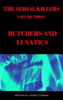 The Serial Killers, Butchers and Lunatics