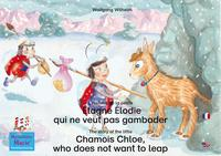 L'histoiredelapetite?tagne?lodiequineveutpasgambader.Francais-Anglais./ThestoryofthelittleChamoisChloe,whodoesnotwanttoleap.French-English.Tome4delas?riedelivresetpi?cesradiophoniquespourenfants:≪Marielacoccinelle≫/Number4fromthebooksandradioplaysse