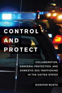ControlandProtectCollaboration,CarceralProtection,andDomesticSexTraffickingintheUnitedStates