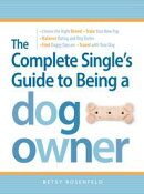 The Complete Single's Guide to Being a Dog Owner