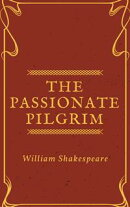 The Passionate Pilgrim (Annotated)