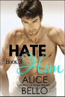 Hate Him Book 3