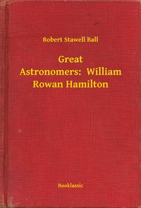 GreatAstronomers:WilliamRowanHamilton