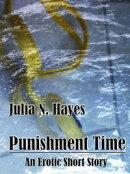 Punishment Time: An Erotic Short Story