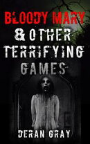 Bloody Mary and Other Terrifying Games