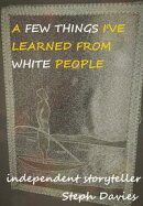A Few Things I've Learned from White People