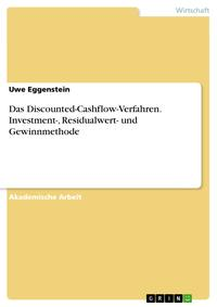 DasDiscounted-Cashflow-Verfahren.Investment-,Residualwert-undGewinnmethode