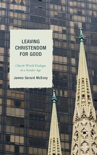 LeavingChristendomforGoodChurch-WorldDialogueinaSecularAge