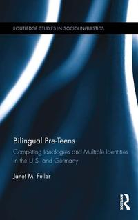 BilingualPre-TeensCompetingIdeologiesandMultipleIdentitiesintheU.S.andGermany