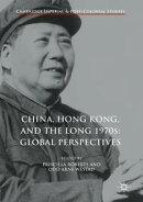 China, Hong Kong, and the Long 1970s: Global Perspectives