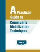 A Practical Guide to Community Mobilization Techniques