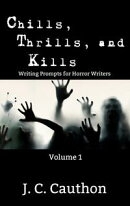 Chills, Thrills, and Kills - Volume 1