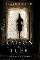 Raison de Tuer (Un Polar Avery Black ? Tome 1)