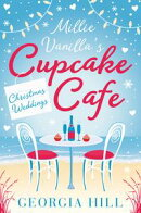 Christmas Weddings (Millie Vanillaâ?™s Cupcake Cafe, Book 3)