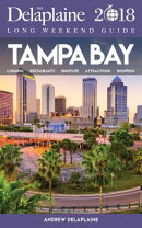TAMPA BAY - The Delaplaine 2018 Long Weekend Guide