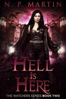 Hell Is Here (The Watcher's Series Book 2)