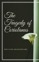 The Tragedy of Coriolanus (Annotated)