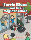 Ferris Blues and His Magnetic Shoes