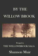 By The Willow Brook: A Prequel to the Willowbrook Saga