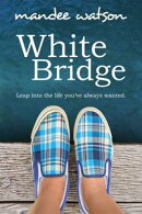 White Bridge: A Sweet, Inspirational Romance