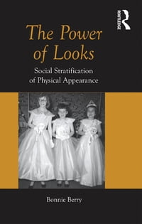 ThePowerofLooksSocialStratificationofPhysicalAppearance