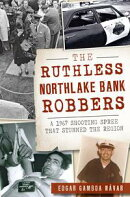 Ruthless Northlake Bank Robbers, The