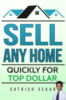 Sell Any Home: Quickly For Top Dollar