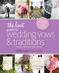 TheKnotGuidetoWeddingVowsandTraditions[RevisedEdition]Readings,Rituals,Music,Dances,andToasts