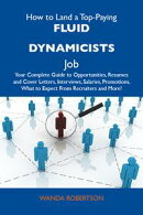 How to Land a Top-Paying Fluid dynamicists Job: Your Complete Guide to Opportunities, Resumes and Cover Lett…