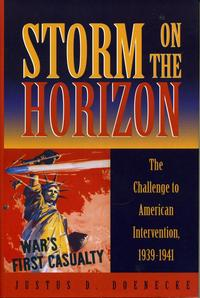 StormontheHorizonTheChallengetoAmericanIntervention,1939-1941