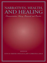 Narratives,Health,andHealingCommunicationTheory,Research,andPractice