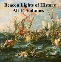 BeaconLightsofHistory(Lord'sLectures),all14volumesinasinglefile