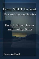 From NEET to Neat Book 2 - Money Issues and Finding Work