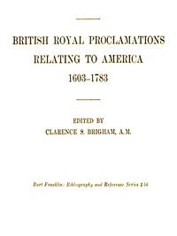 BritishRoyalProclamationsRelatingtoAmerica1603-1783