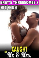 Caught By Mr. & Mrs. : Brat's Threesomes 8 (Virgin Erotica Threesome Erotica Group Sex Erotica Menage Erotica Age Gap Erotica First Time Erotica Breeding Erotica)