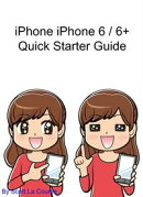 iPhone 6 / 6 Plus Quick Starter Guide