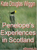 Penelope's Experiences in Scotland