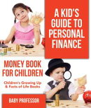 A Kid's Guide to Personal Finance - Money Book for Children | Children's Growing Up & Facts of Life Books