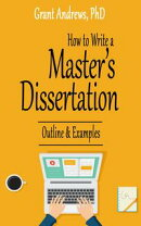 How to Write a Master's Dissertation: Outline and Examples