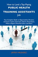 How to Land a Top-Paying Public health training assistants Job: Your Complete Guide to Opportunities, Resume…