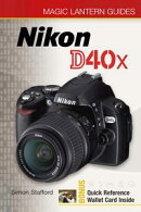 Magic Lantern Guides®: Nikon D40x