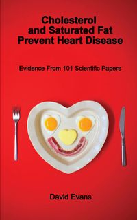 CholesterolandSaturatedFatPreventHeartDisease