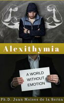 Alexithymia, A World Without Emotion